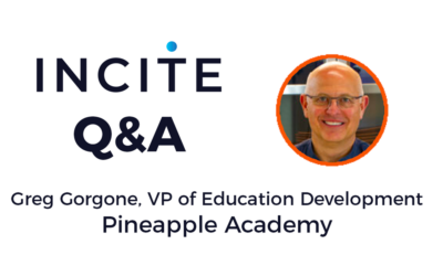 Incite Q&A: Greg Gorgone, VP of Educational Development, Pineapple Academy